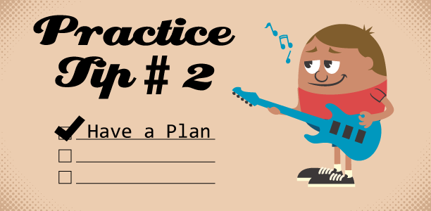 Guitar Lesson Practice Tip - Have A Plan